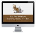 GFA Flips – Double Your Capital In 30 Days
